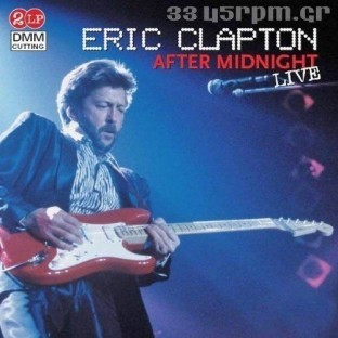 Eric Clapton - After Midnight Live -3345rpm.gr