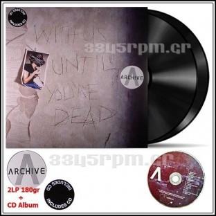 Archive - With Us Until You re Dead- Vinyl 2LP 180gr & CD
