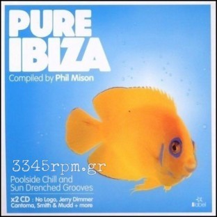 Pure Ibiza - Compiled By Phil Mison - 2CD Chillout, 3345rpm.gr