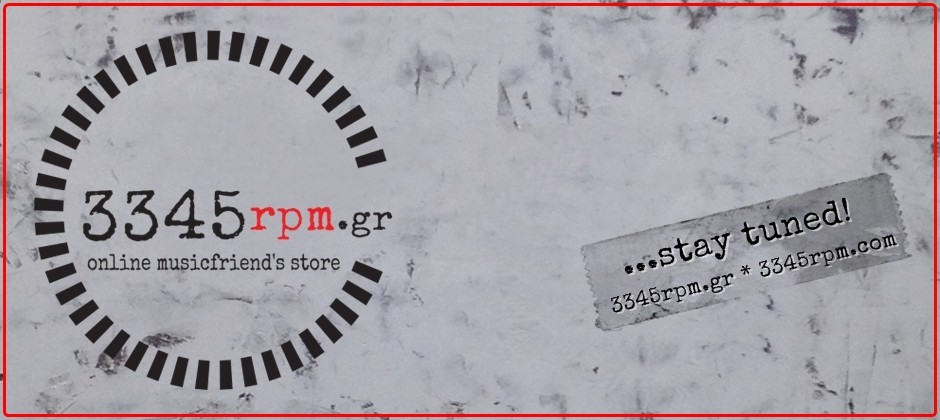 Welcome to 3345rpm.gr // Online musicfriend's store !