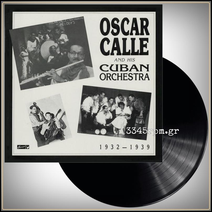 Calle, Oscar - 1932-1939 - Vinyl LP Limited